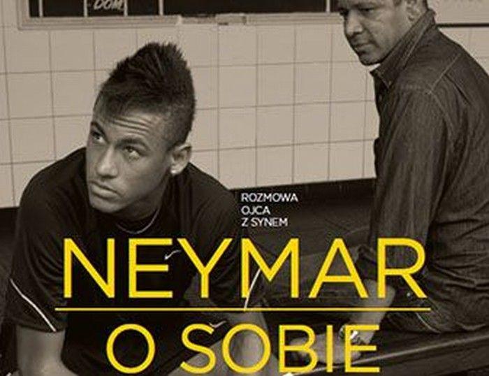"""""""Neymar. O sobie. Rozmowa ojca z synem"""" już w sprzedaży"""