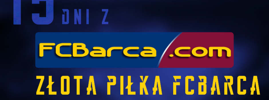 15 dni z FCBarca.com. Złota Piłka FCBarca.com: GŁOSOWANIE